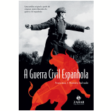 A Guerra Civil Espanhola - Francisco J. Romero Salvad�