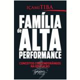 Família de Alta Performance - Içami Tiba