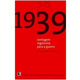 1939: Contagem Regressiva para a Guerra - Richard Overy