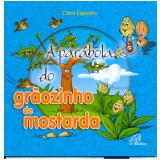 A Parábola do Grãozinho de Mostarda - Clara Esposito