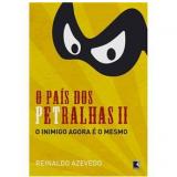 O País dos Petralhas (Vol. 2) - Reinaldo Azevedo