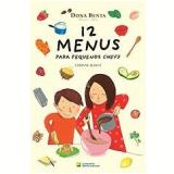 12 Menus Para Pequenos Chefs - Corinne Albaut