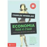 Economia Nua e Crua - Charles Wheelan