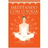 Meditando Com O Yoga - Stephen Sturgess