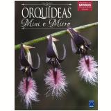 Mini e Micro Orquídeas (Vol. 4) - Editora Europa
