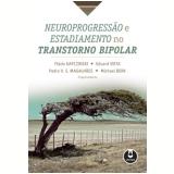 Neuroprogressão E Estadiamento No Transtorno Bipolar - FlÁvio Kapczinski, Michael Berk, Eduard Vieta ...