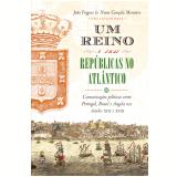 Um Reino e Suas Repúblicas no Atlântico - João Fragoso