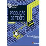 Vereda Digital - Produção de Texto - Parte I (Vol. Único) - Thelma De Carvalho Guimaraes