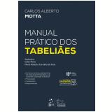 Manual Prático dos Tabeliães - Carlos Alberto Motta