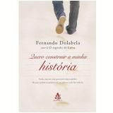 Quero Construir a Minha História - Fernando Dolabela