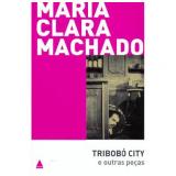 Tribobó City e Outras Peças - Maria Clara Machado
