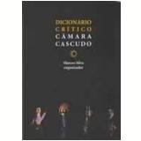 Dicionário Crítico Câmara Cascudo - Cyro Marcos da Silva, Marcos Silva