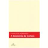 A Economia da Cultura - FranÇoise Benhamou