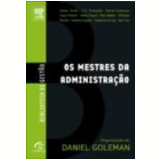 Os Mestres da Administração - Daniel Goleman, Sun Tzu, Adam Smith