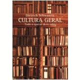 Cultura Geral - Dietrich Schwanitz
