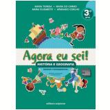 Agora Eu Sei! História e Geografia 3º ano - Maria Teresa Marsico, Armando Coelho de Carvalho Neto, Maria Elisabete Martins Antunes ...