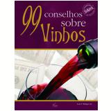 99 Conselhos Sobre Vinhos - Luis T. Melgar Gil