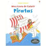 Piratas - Meu Livro De Colorir - Usborne