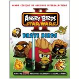 Angry Birds Star Wars Ii - Brave Birds Mais De 250 Adesivos Coloridos E Reutilizaveis - Rovio Books