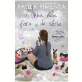 Minha Vida Fora De Série - 3° Temporada - Paula Pimenta