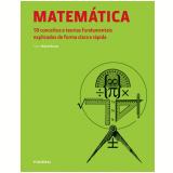Matemática - 50 Conceitos E Teorias Fundamentais Explicados De Forma Clara E Rápida - Richard Brown