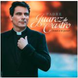 Padre Juarez De Castro-jesus A Te Guiar (CD) - Padre Juarez de Castro