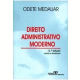 Direito Administrativo Moderno - Odete Medauar