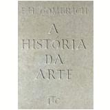 A História da Arte - Ernst Hans Josef Gombrich