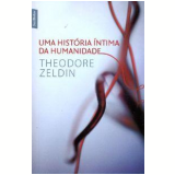 Uma História Íntima da Humanidade - Theodore Zeldin