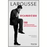 Cargo � Seu, o 150 Respostas Essenciais para Voc� Ser Contratado - Patrick Hollard, Charles-Henri Dumon