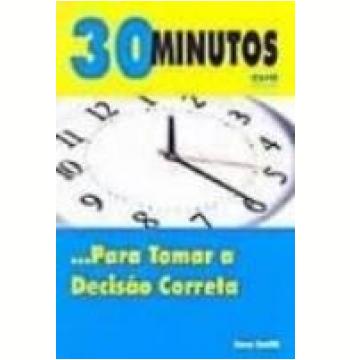 30 Minutos para Tomar a Decisão Correta