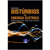 Distúrbios da Energia Elétrica - Edson Martinho