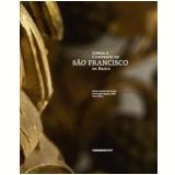 Igreja e Convento de São Francisco da Bahia - Maria Helena Ochi Flexor, Hugo Fragoso