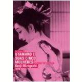 Utamaro e suas Cinco Mulheres (DVD) - Kenji Mizoguchi (Diretor)