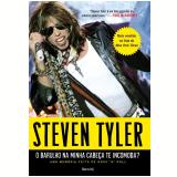 O Barulho na Minha Cabeça te Incomoda? - Steven Tyler