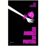 Os Amores Da Pantera  - José Louzeiro