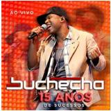 Buchecha - 15 Anos De Sucesso - Ao Vivo (CD) - Buchecha