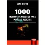 1000 Modelos De Quesitos Para Pericias Judiciais - Zung Che Yee