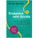 Emagreça Sem Dúvida - Eric Slywitch