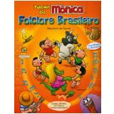 Turma Da Monica - Folclore Brasileiro - Mauricio de Sousa