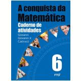 A Conquista Da Matemática - 6º Ano - Caderno De Atividades - José Ruy Giovanni, Giovanni Jr