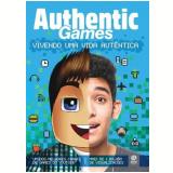 Authentic Games- Vivendo Uma Vida Autêntica -