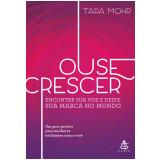 Ouse Crescer - Tara Mohr
