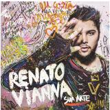 Renato Vianna - Sua Arte (CD) - Renato Vianna