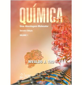 Química - Uma Abordagem Molecular - (volume 1)