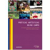 Práticas Artísticas Do/No Campo - Aracy Alves Martins (Org.), Cristiene Adriana da Silva Carvalho