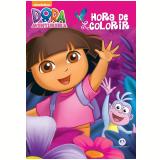 Dora, A Aventureira - Hora de Colorir - Ciranda Cultural