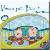 Baby Style - Música Para Brincar (CD) - Varios Interpretes