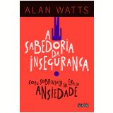 A Sabedoria da Insegurança - Alan Watts
