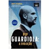 Pep Guardiola - Martí Perarnau